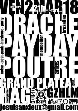VEN 02/03 : DRACHE + PAYDAY + POUTRE + HAG + GRAND PLATEAU