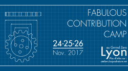VEN 24 / SAM 25 / DIM 26 NOV : FABULOUS CONTRIBUTION CAMP (Quadrature du Net et Framasoft) @ GZ HLM et @ Locomotiv'