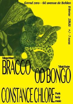 SAM 08/02 : BRACCO + OD BONGO + CONSTANCE CHLORE + PIA VIDAL