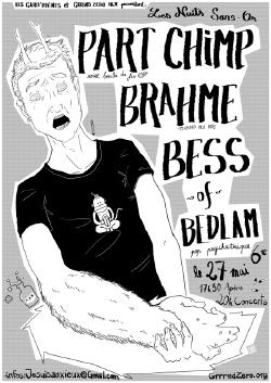sam 27/05 : NUITS SENIOR PART 1 : PART CHIMP + BRAHME + BESS OF BEDLAM