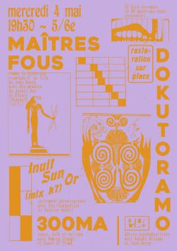 MER 4 MAI : MAITRES FOUS + DOKUTORAMO + 300MA + INUIT SON OR (mix K7) @ SALLE D'ATTENTE N°1