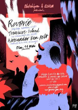 dim 14/05 : REVERIE + TREASURE ISLAND + ALEXANDER VAN PELT