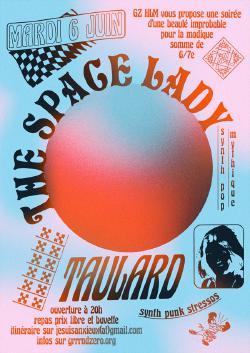 MAR 06/06 : THE SPACE LADY + TAULARD
