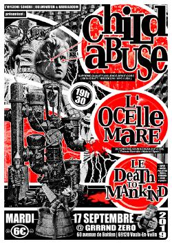 MAR 17/09 : CHILD ABUSE + L'OCELLE MARE + LE DEATH TO MANKIND