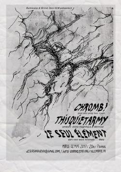 mar 02/05 : CHROMB + THISQUIET ARMY + LE SEUL ELEMENT