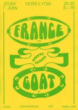 JEU 07/06: GOAT + FRANCE