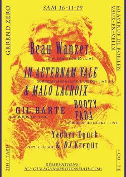 SAM 16/11 : BEAU WANZER + IN AETERNAM VALE & MALO LACROIX + GIL BARTE + BOOTY FADA + DJ KREGUR + YADHYR EGURK