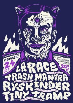 MER 24/10 : LA RACE + TRASH MANTRA + RYSKINDER + TINY TRAMP